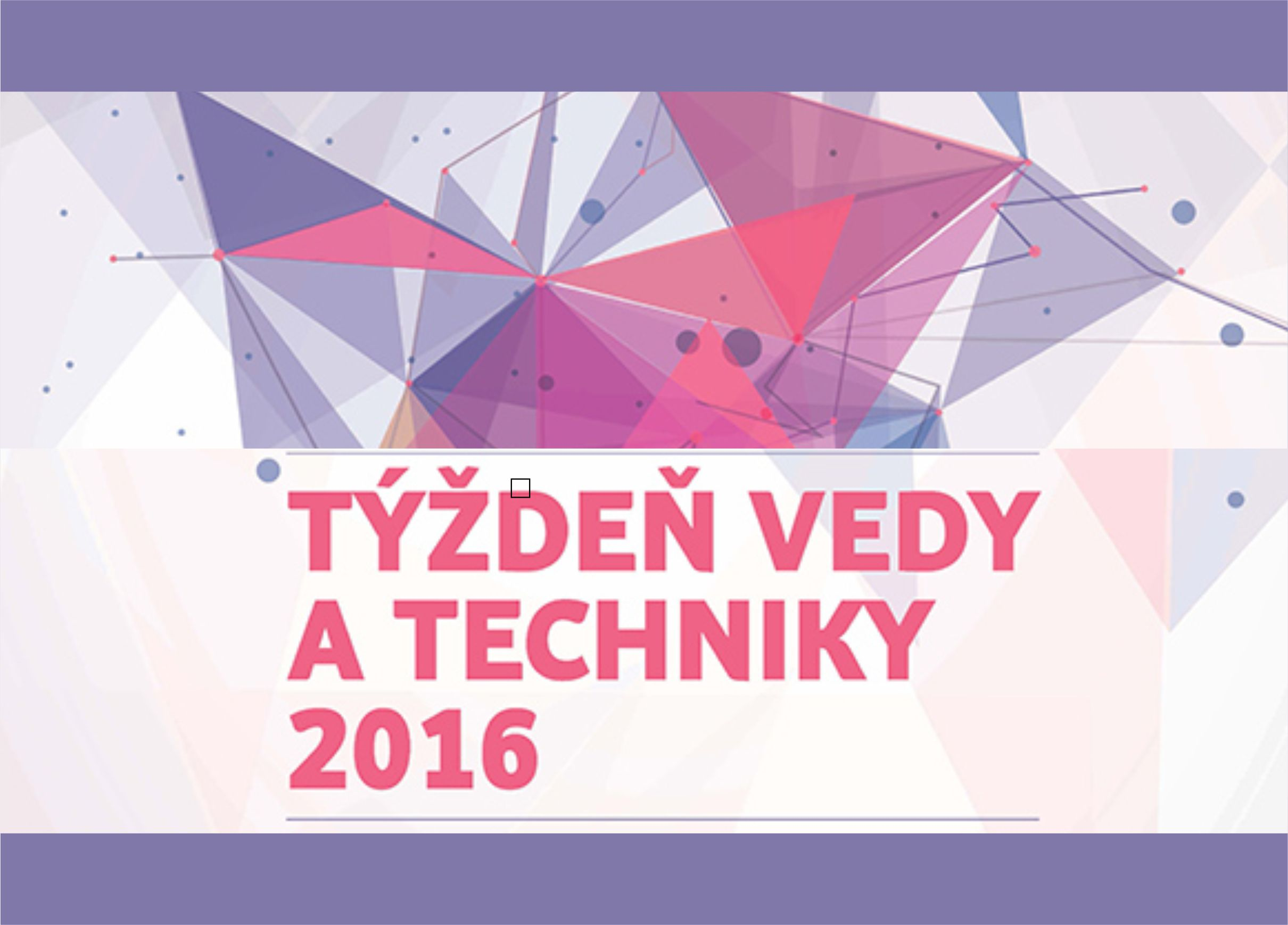 Začal sa Týždeň vedy a techniky na Slovensk - Kam v meste  988a27a5376